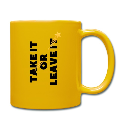 Take It Or Leave It - Mug uni