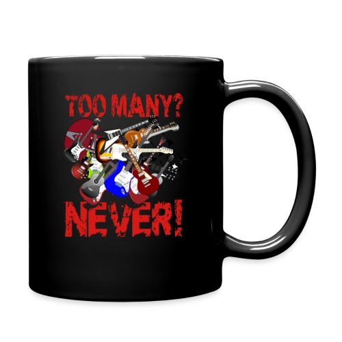 Too Many Guitars? Never! - Full Colour Mug