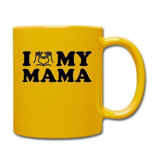 i love my mama - Tasse einfarbig