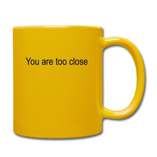 you're too close - Ensfarvet krus