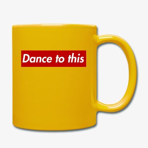 Dance to this - Tasse einfarbig