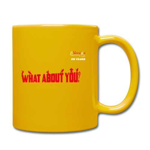 what about you red 25 years - Tasse einfarbig