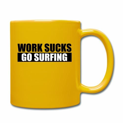 work_sucks_go_surf - Full Colour Mug