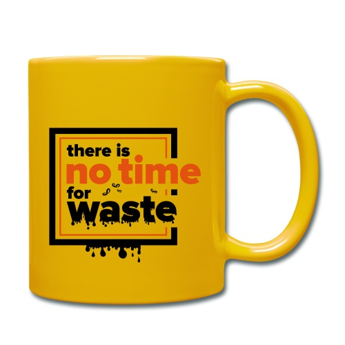 There´s no time for waste - Tasse einfarbig