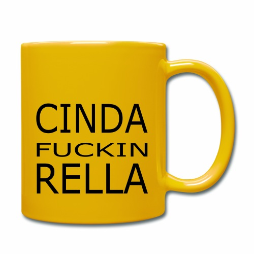 Cinda fuckin Rella - Tasse einfarbig