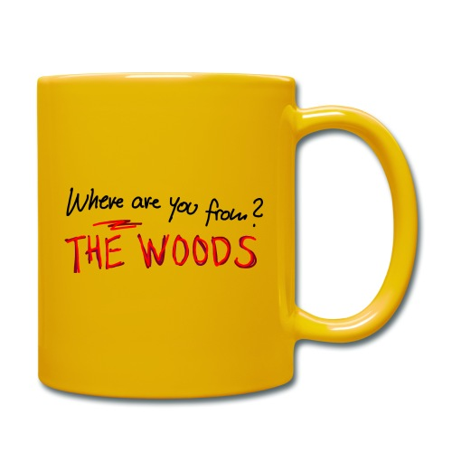 Where are you from? The Woods - Full Colour Mug