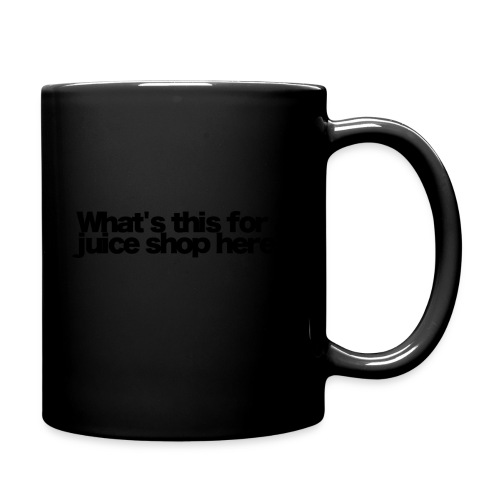 whats this for a juice shop here black 2020 - Tasse einfarbig