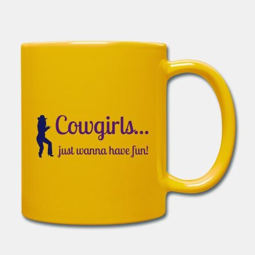 Cowgirls just wanna have fun - Tasse einfarbig