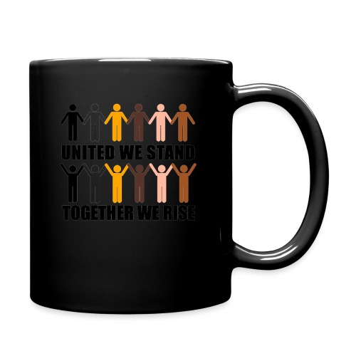 United We Stand. Together We Rise! - Full Colour Mug