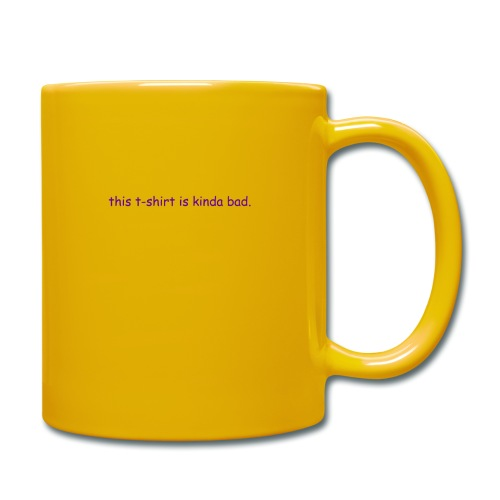 kinda bad t-shirt - Full Colour Mug