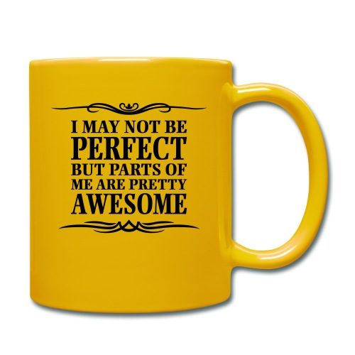I May Not Be Perfect - Full Colour Mug
