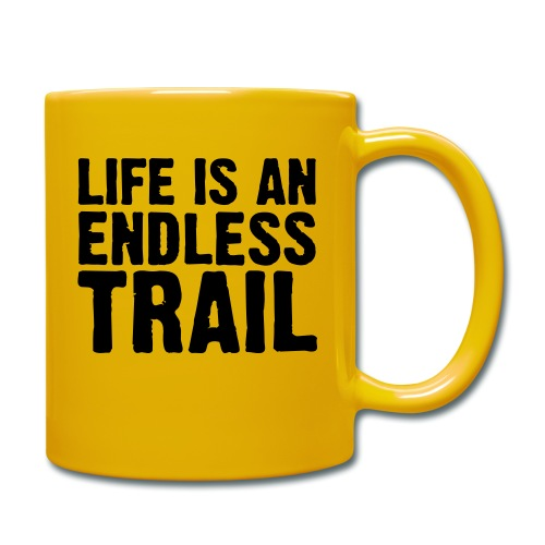 Life is an endless trail - Tasse einfarbig