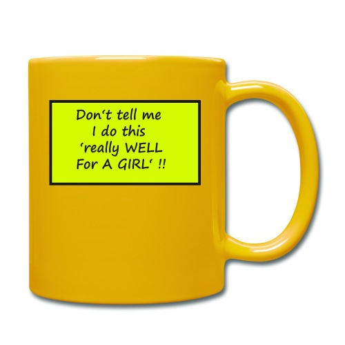 Do not tell me I really like this for a girl - Full Colour Mug