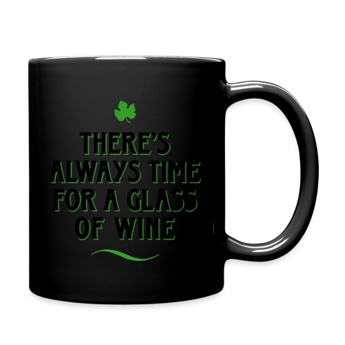 always Time for a Glass of Wine Wein Reben Trauben - Full Colour Mug