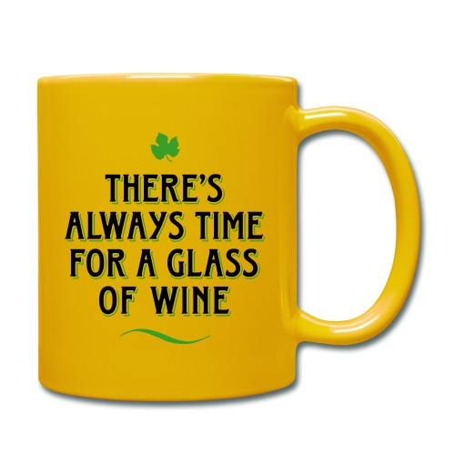 always Time for a Glass of Wine Wein Reben Trauben - Full Colour Mug