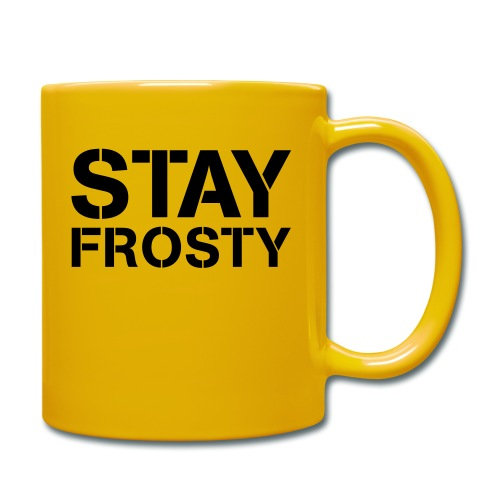 Stay Frosty - Full Colour Mug