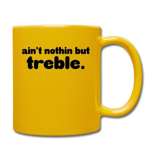 Ain't notin but treble - Full Colour Mug