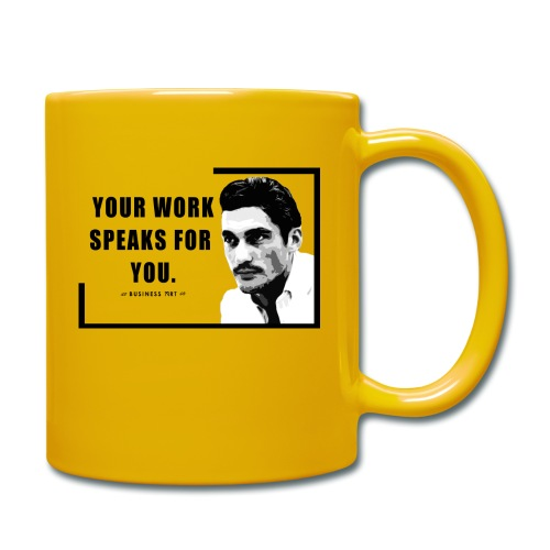 Your Work Speaks for You - Tazza monocolore
