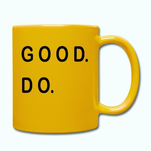 GOOD. DO. - Tasse einfarbig