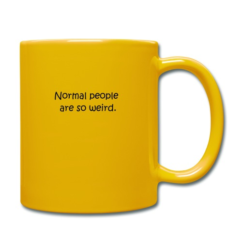 normal people are so weird - Tasse einfarbig