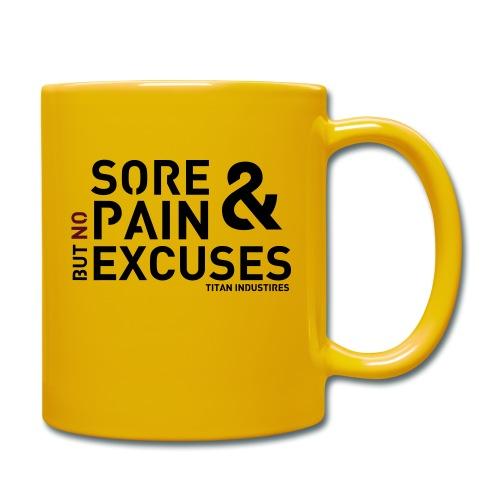 Sore & Pain but no Excuses - Tasse einfarbig