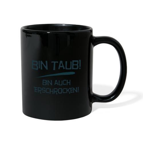 Bin taub, bin auch erschrocken - Tasse einfarbig