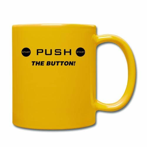 Push The Button - Tasse einfarbig