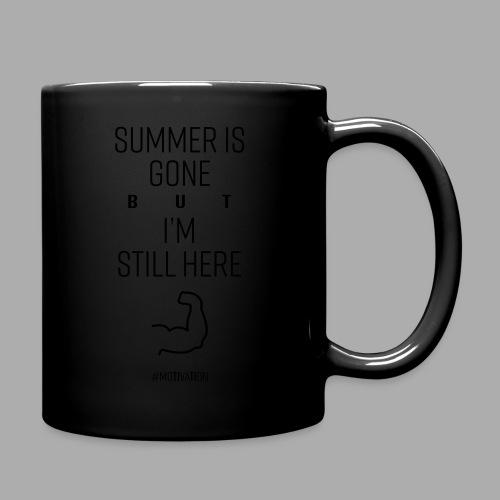 SUMMER IS GONE but I'M STILL HERE - Full Colour Mug