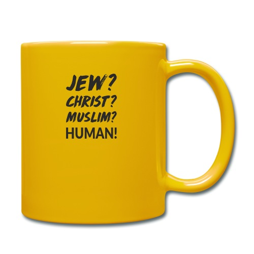 Jew? Christ? Muslim? Human! - Tasse einfarbig