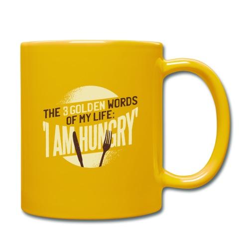 Die goldenen Wörter meines Lebens, ich bin hungrig - Tasse einfarbig