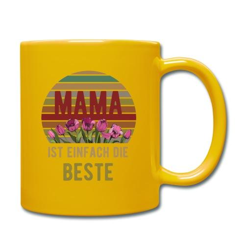 Mama ist einfach die Beste   Muttertags Geschenk - Tasse einfarbig