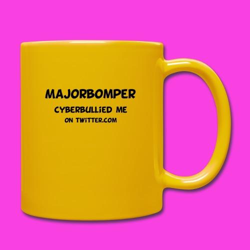 Majorbomper Cyberbullied Me On Twitter.com - Full Colour Mug