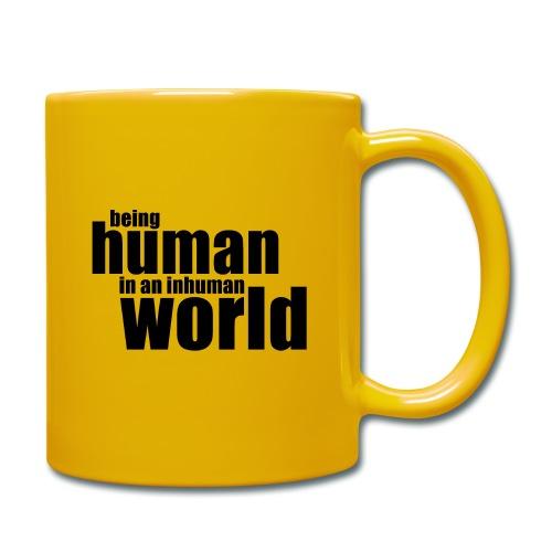 Being human in an inhuman world - Full Colour Mug