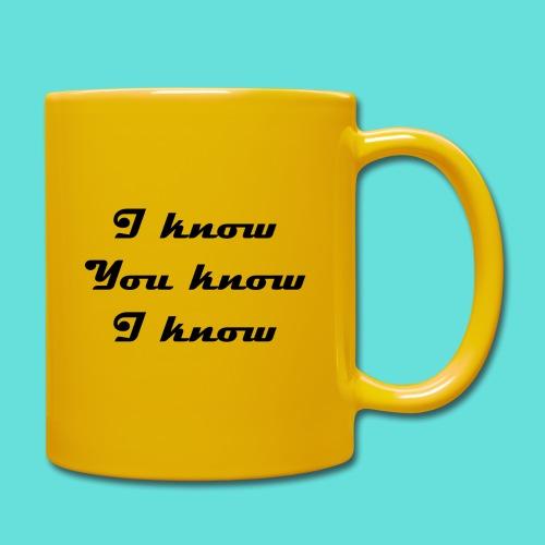 I know You know I know - Mug uni