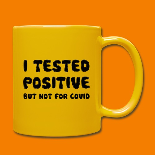 I Tested Positive But Not For Covid - Enfärgad mugg