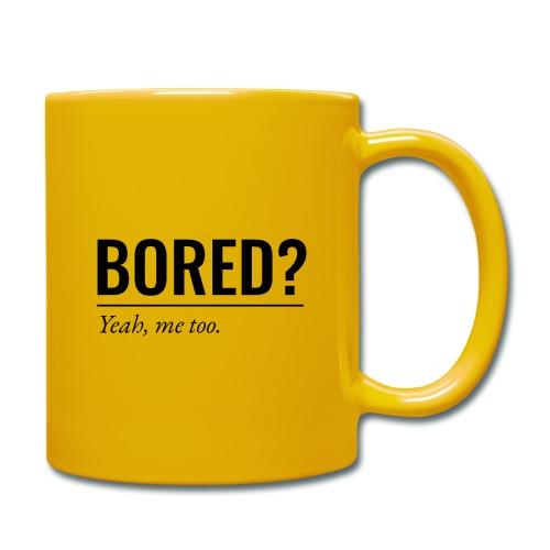 Bored - Tasse einfarbig