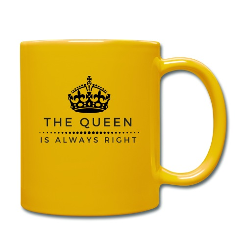 THE QUEEN IS ALWAYS RIGHT - Tasse einfarbig