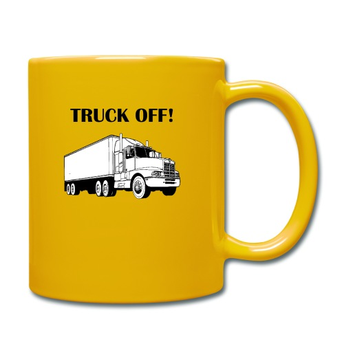 Truck off! - Full Colour Mug