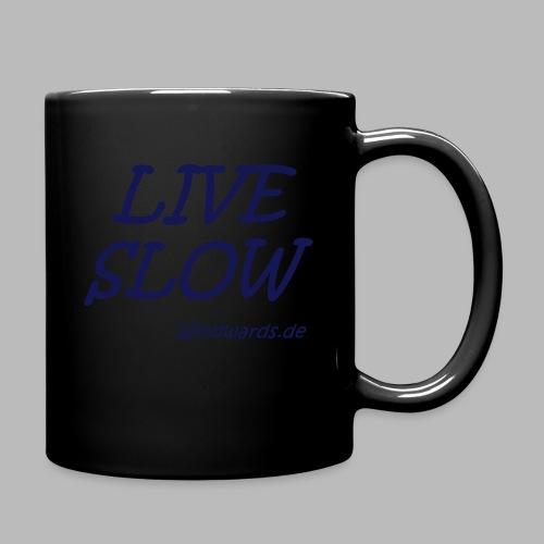 live slow - Tasse einfarbig