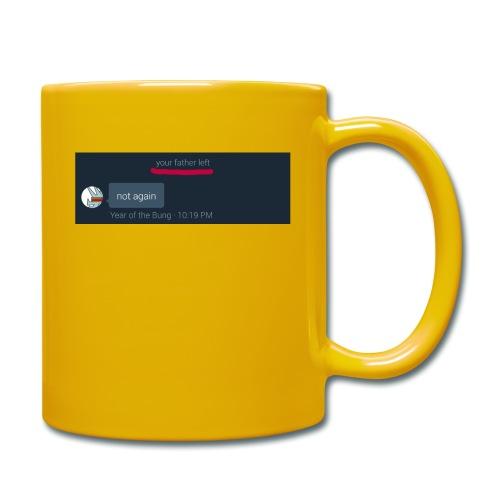 Your Father Left ..... (MEME LINE) - Full Colour Mug