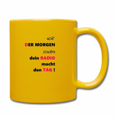 nicht der Morgen macht den Tag sondern dein Radio - Tasse einfarbig