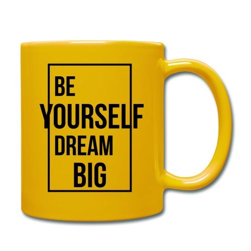 Be Yourself Dream Big - Tasse einfarbig
