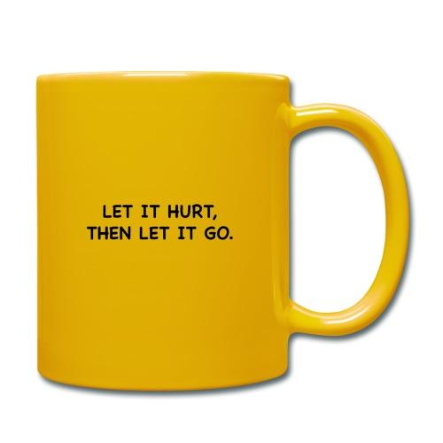 Let it hurt, then let it go. - Full Colour Mug