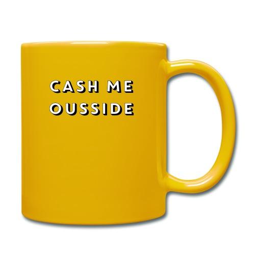 CASH ME OUSSIDE quote - Full Colour Mug