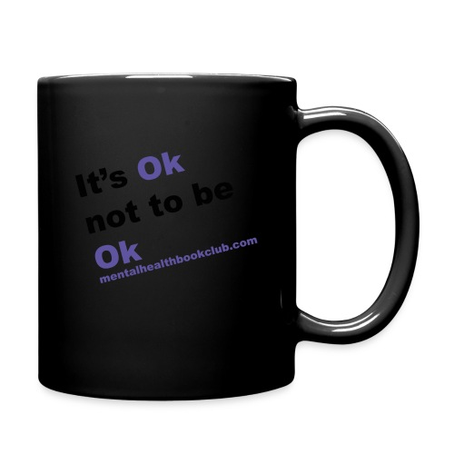 It s okay not to be okay - Full Colour Mug