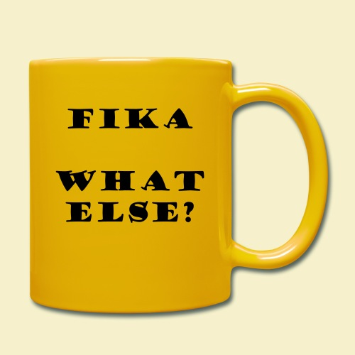 Fika what else? - Tasse einfarbig