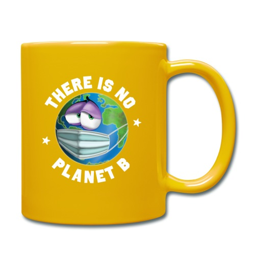 There Is No Planet B - 50th Earth Day - Warning - Tazza monocolore