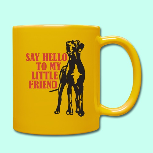 Say Hello To My Little Friend - Tasse einfarbig