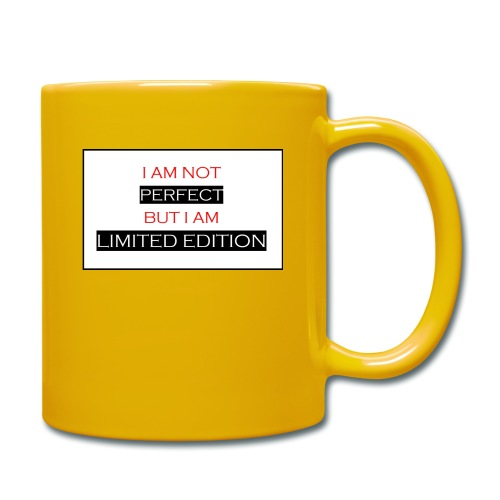 I am not perfect - but i am limited edition - Mok uni