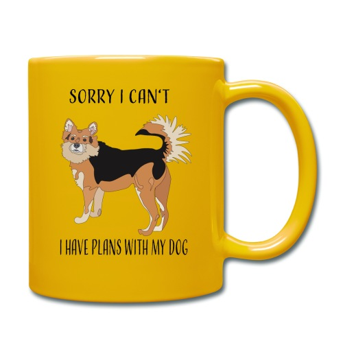 Sorry I can't! I have plans with my dog - Tasse einfarbig